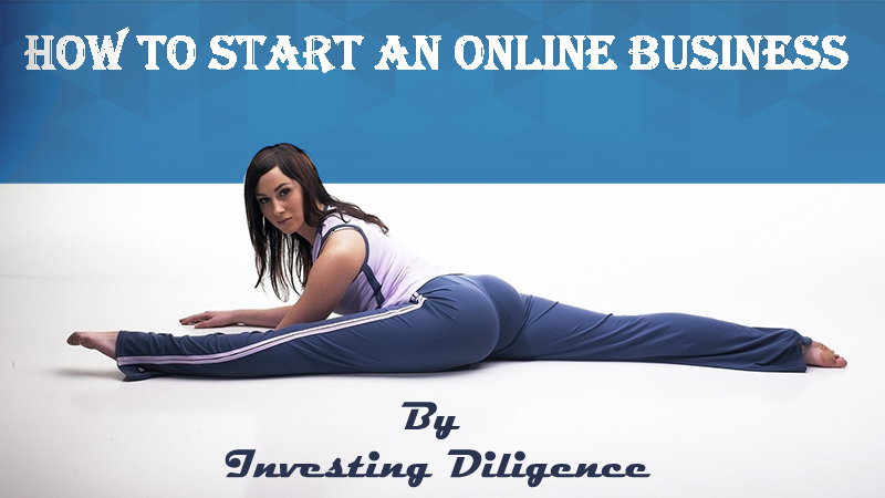 How to Start an Online Business By Investing Diligence