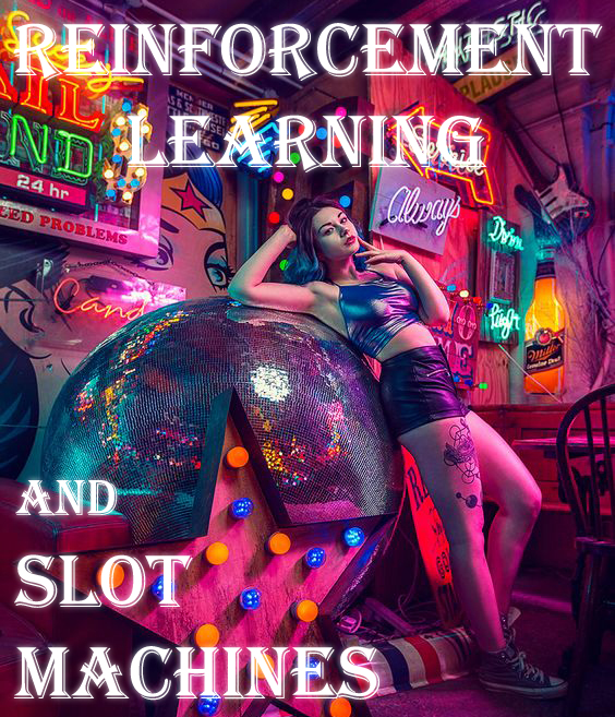 Reinforcement Learning and Slot Machines