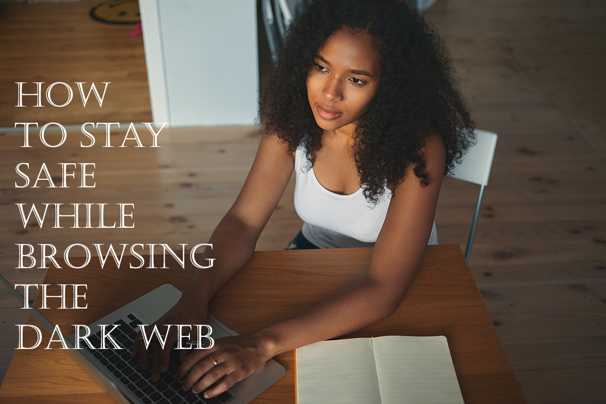 How to Stay Safe While Browsing the Dark Web