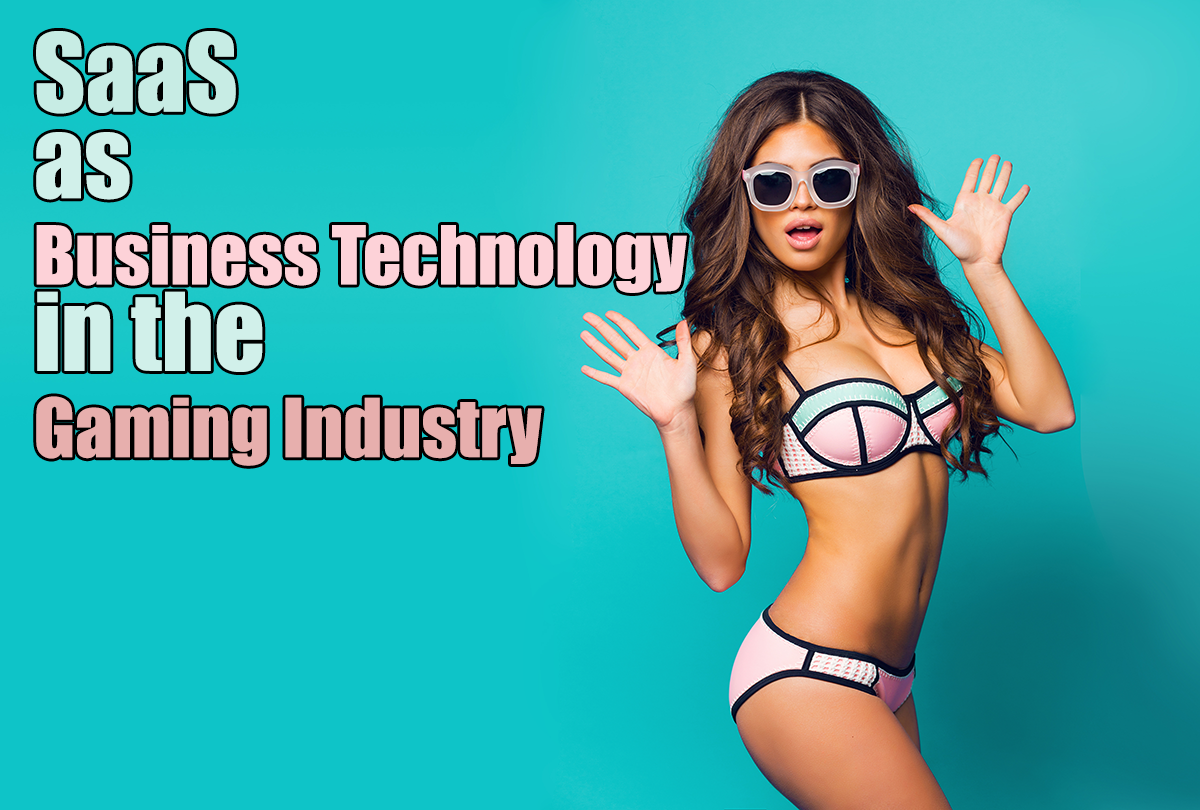SaaS as Business Technology in the Gaming Industry
