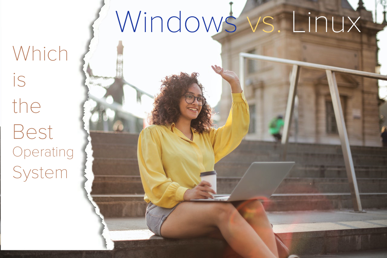 Windows vs Linux Which is the Best OS